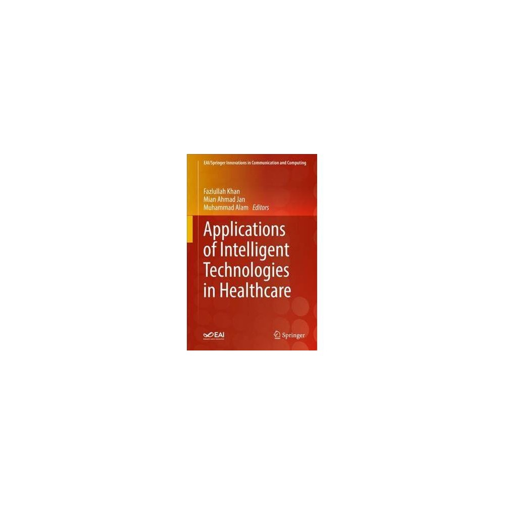 Applications of Intelligent Technologies in Healthcare - 1 (Hardcover)
