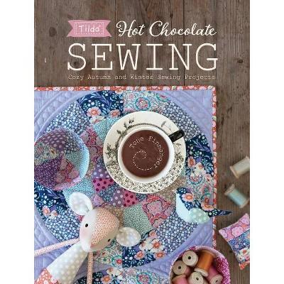 Tilda Hot Chocolate Sewing - by Tone Finnanger (Paperback)