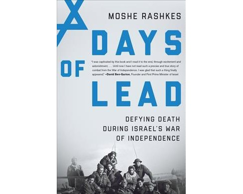 Days of Lead : Defying Death During Israel's War of Independence -  by Moshe Rashkes (Hardcover) - image 1 of 1