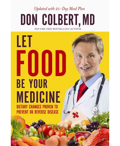 Let Food Be Your Medicine : Dietary Changes Proven to Prevent and Reverse Disease (Reprint) (Paperback) - image 1 of 1