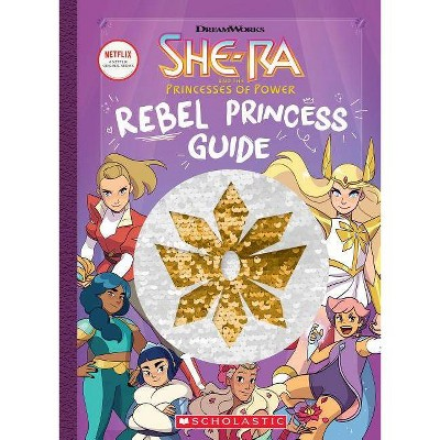 Rebel Princess Guide - (She-Ra) by  Tracey West (Hardcover)