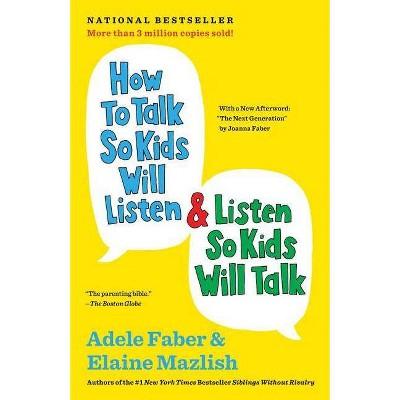 How to Talk So Kids Will Listen & Listen So Kids Will Talk - 30by Elaine Mazlish (Paperback)