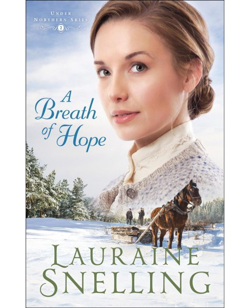 Breath of Hope -  (Under Northern Skies) by Lauraine Snelling (Hardcover) - image 1 of 1