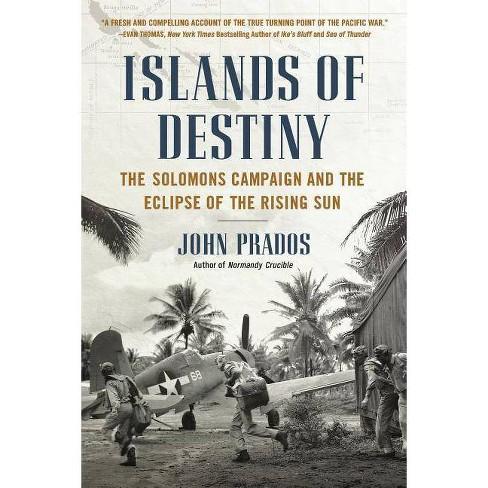 Islands of Destiny - by  John Prados (Paperback) - image 1 of 1