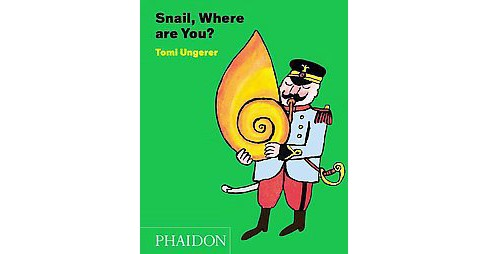 Snail, Where Are You? (Hardcover) (Tomi Ungerer) - image 1 of 1