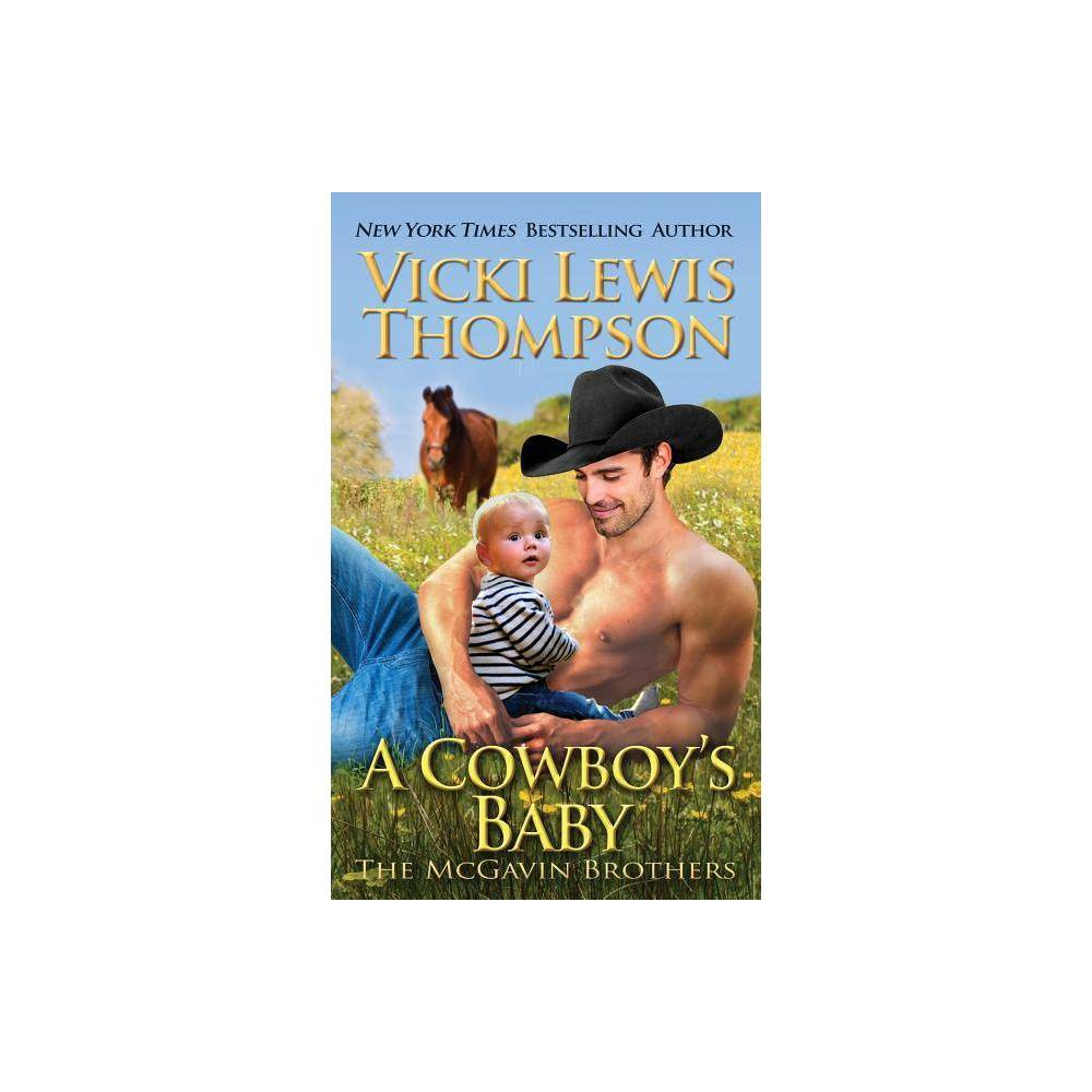 A Cowboy S Baby Mcgavin Brothers By Vicki Lewis Thompson Paperback