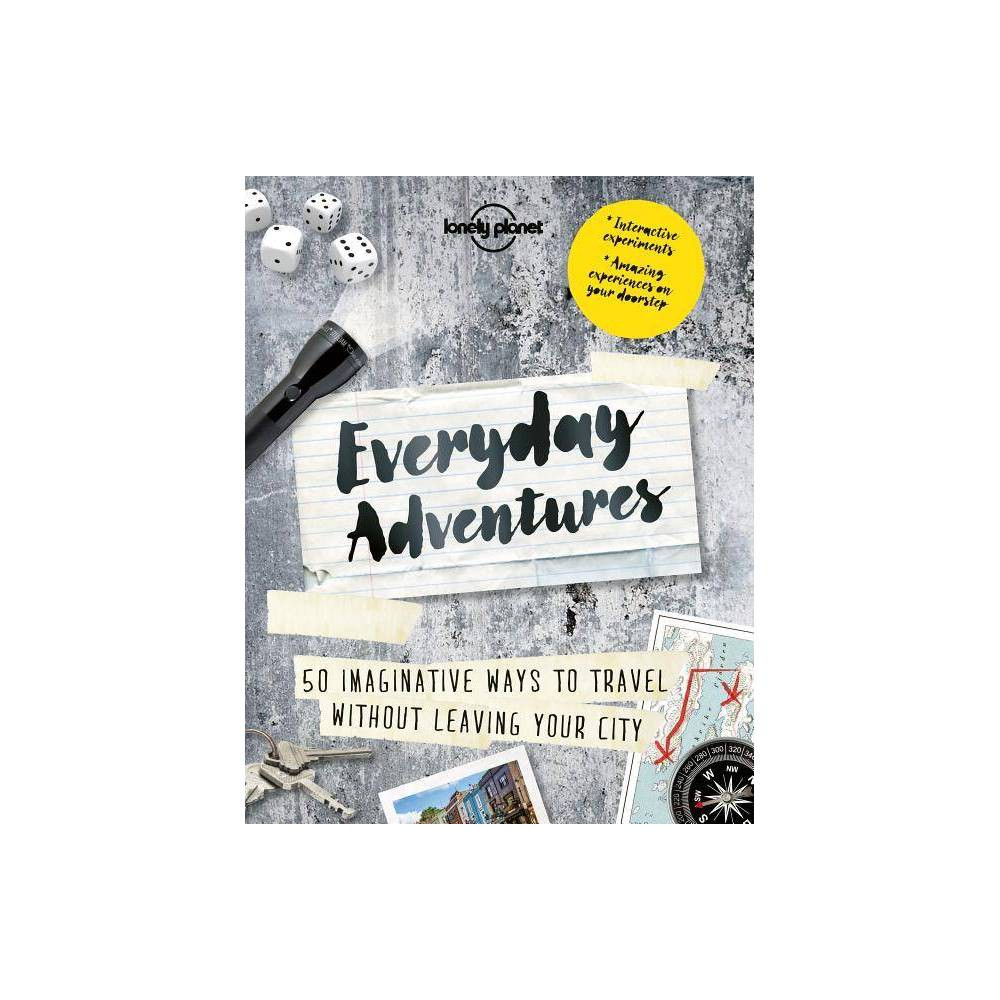 Everyday Adventures Lonely Planet By Lonely Planet Paperback
