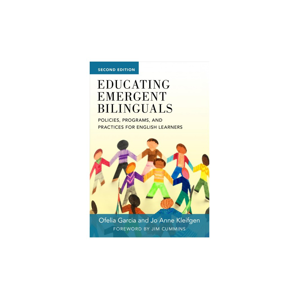 Educating Emergent Bilinguals : Policies, Programs, and Practices for English Learners - 2 (Paperback)