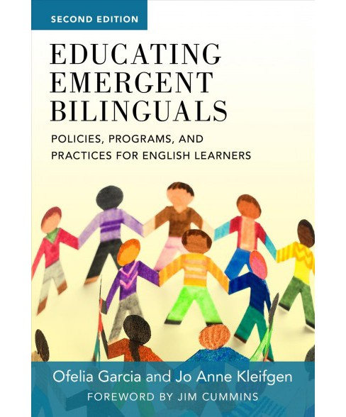 Educating Emergent Bilinguals : Policies, Programs, and Practices for English Learners -  2 (Paperback) - image 1 of 1