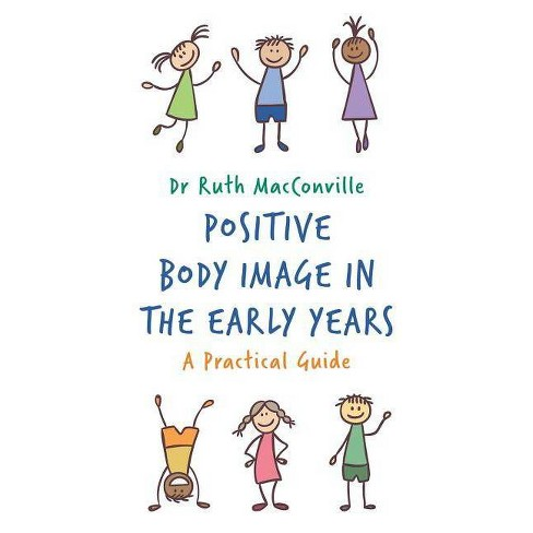 Positive Body Image in the Early Years - by  Ruth Macconville (Paperback) - image 1 of 1