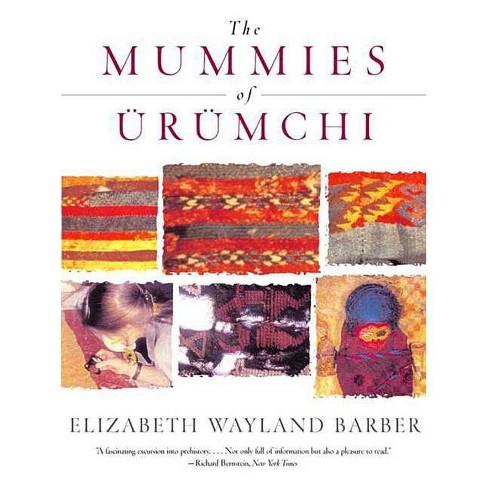 The Mummies of Urumchi - by  Elizabeth Wayland Barber (Paperback) - image 1 of 1