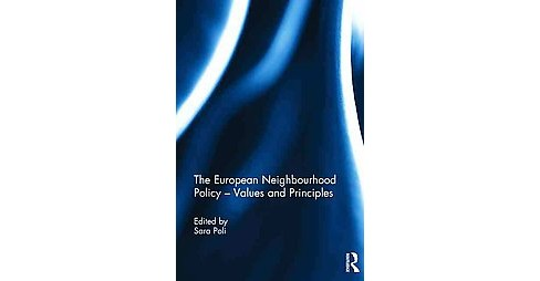 European Neighbourhood Policy : Values and Principles (Hardcover) - image 1 of 1