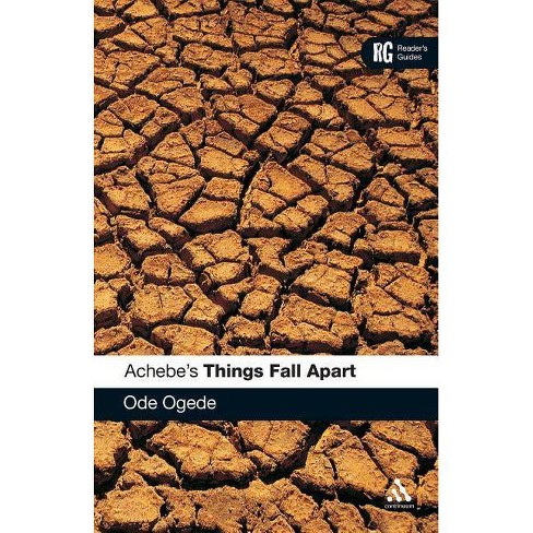 Achebe's Things Fall Apart - (Continuum Reader's Guides (Paperback)) by  Ode Ogede (Paperback) - image 1 of 1