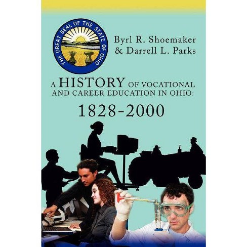 A History of Vocational and Career Education in Ohio - by  Darrell L Parks (Paperback) - image 1 of 1