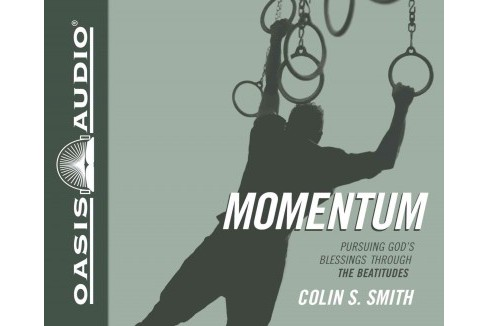 Momentum : Pursuing God's Blessings Through the Beatitudes (Unabridged) (CD/Spoken Word) (Colin S. - image 1 of 1