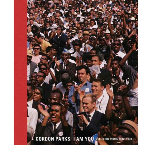 Gordon Parks : I Am You: Selected Works 1942-1978 (Hardcover) - image 1 of 1
