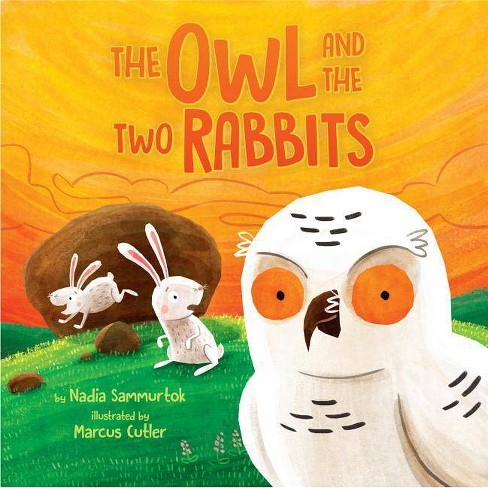 The Owl and the Two Rabbits - by  Nadia Sammurtok (Hardcover) - image 1 of 1