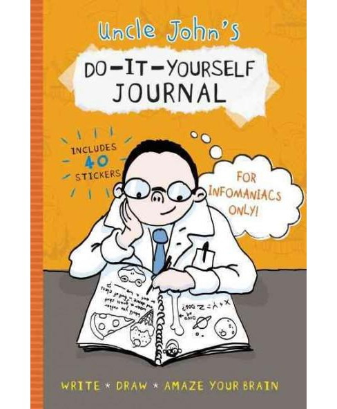 Uncle John's D-I-Y Journal for Infomaniacs Only! (Hardcover) - image 1 of 1