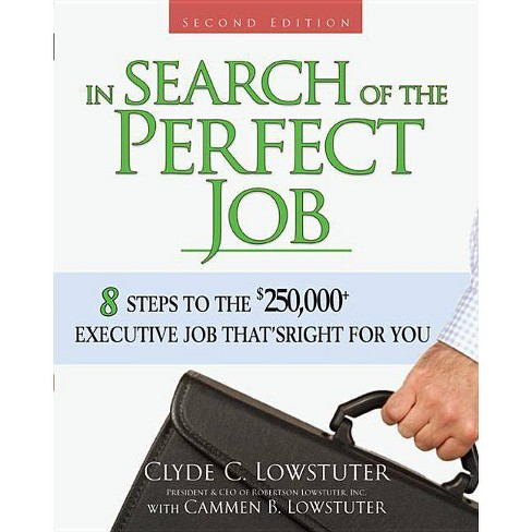 In Search of the Perfect Job - 2 Edition by  Clyde C Lowstuter (Paperback) - image 1 of 1