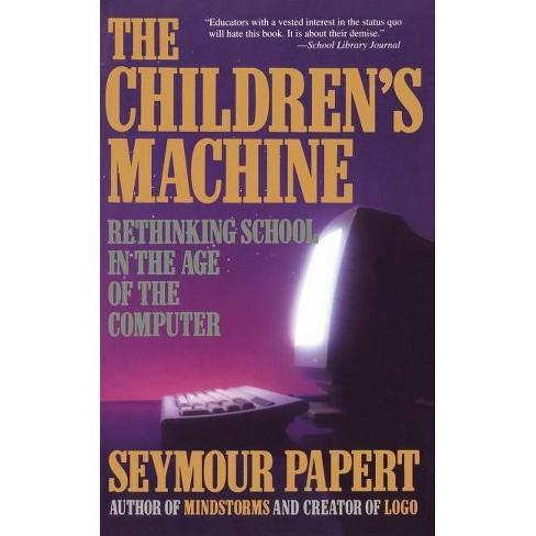 Children's Machine - by  Seymour Papert (Paperback) - image 1 of 1