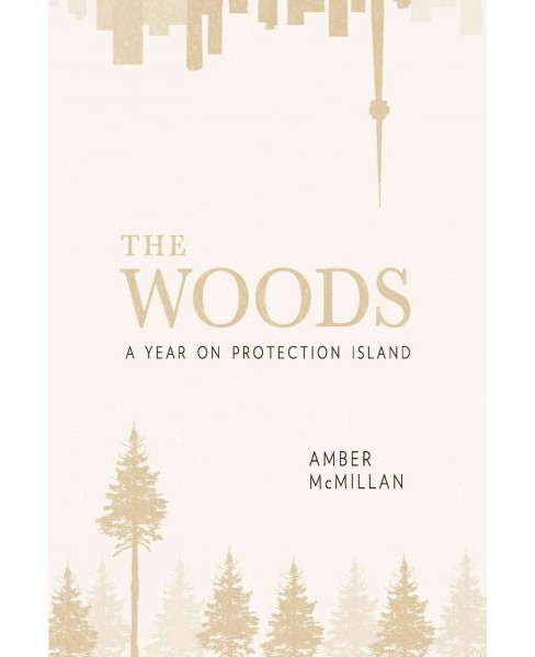Woods : A Year on Protection Island (Paperback) (Amber Mcmillan) - image 1 of 1