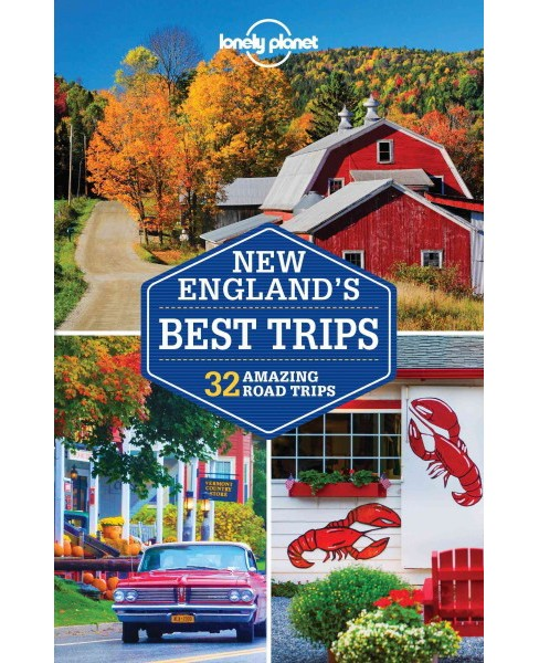 Lonely Planet New England's Best Trips : 31 Amazing Road Trips (Paperback) (Gregor Clark & Carolyn Bain - image 1 of 1