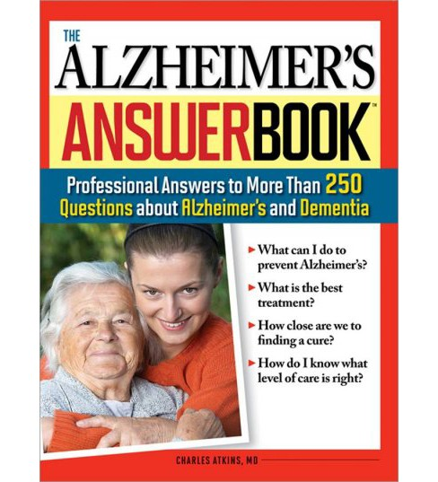Alzheimer's Answer Book : Professional Answers to More Than 250 Questions About Alzheimer's and Dementia - image 1 of 1