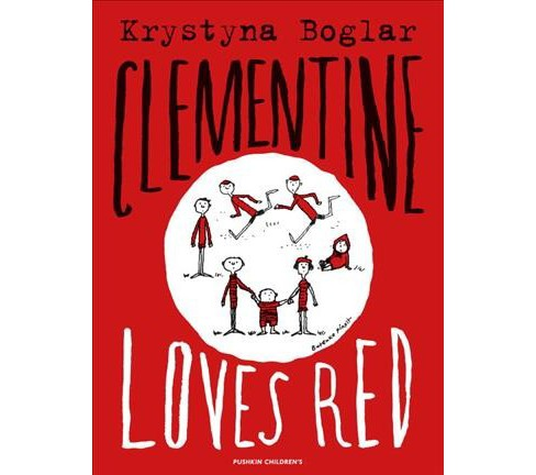Clementine Loves Red -  by Krystyna Boglar (Paperback) - image 1 of 1
