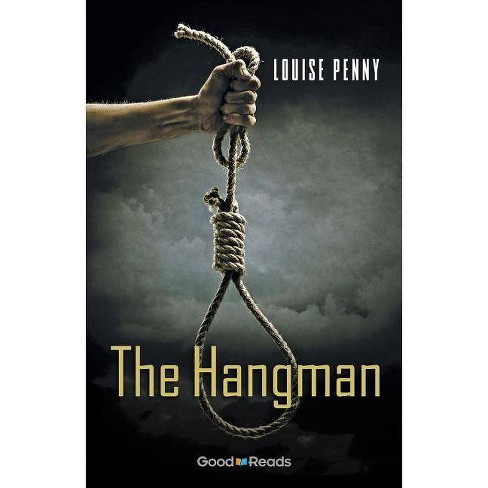 The Hangman - (Chief Inspector Armand Gamache Novella) by  Louise Penny (Paperback) - image 1 of 1