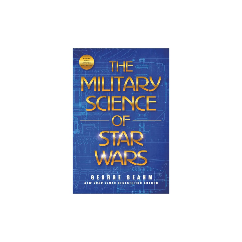 Military Science of Star Wars - by George Beahm (Hardcover)