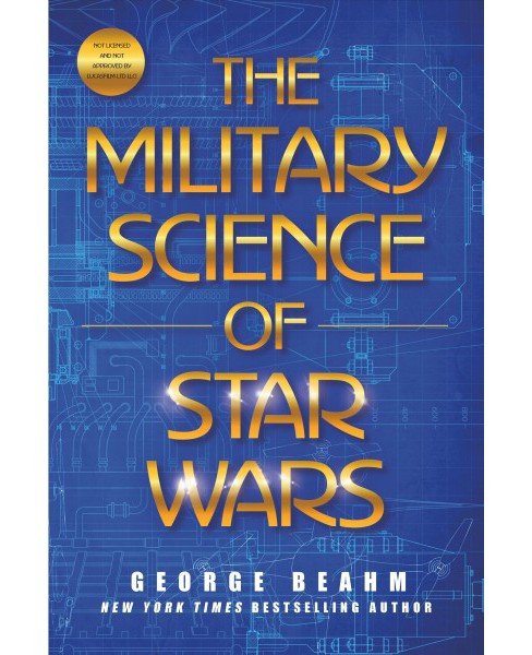 Military Science of Star Wars -  by George Beahm (Hardcover) - image 1 of 1