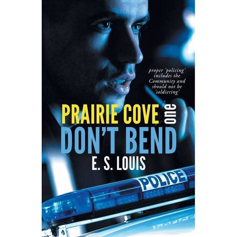 Don't Bend - (Prairie Cove) by  E S Louis (Paperback) - image 1 of 1