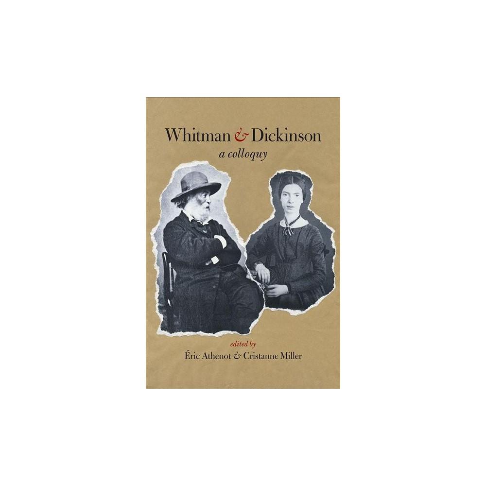 Whitman & Dickinson : A Colloquy - (Iowa Whitman) (Paperback)