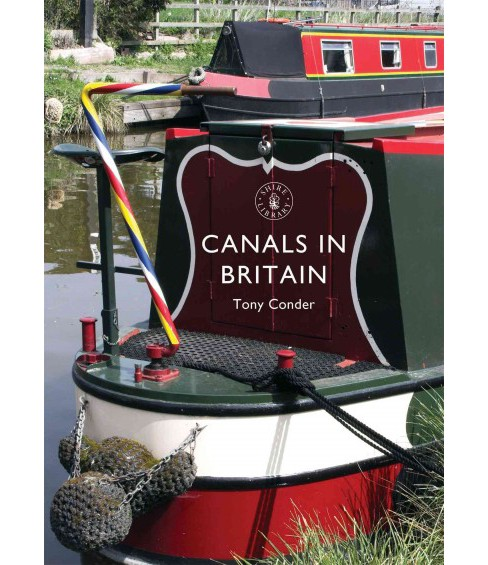 Canals in Britain (Paperback) (Tony Conder) - image 1 of 1
