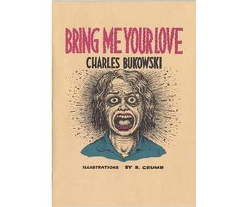 Bring Me Your Love (Paperback) (Charles Bukowski) - image 1 of 1