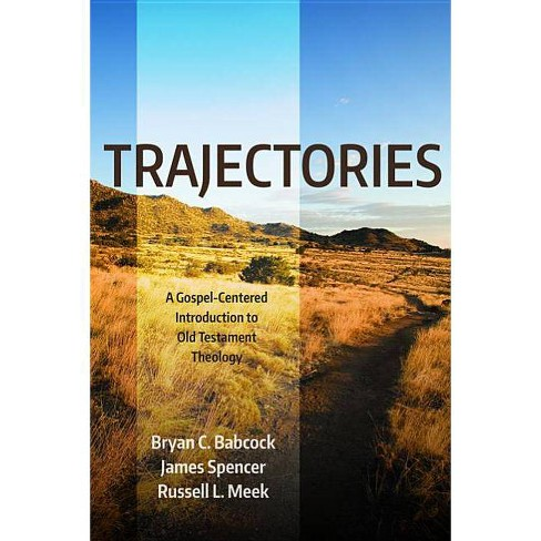 Trajectories - by  Bryan C Babcock & James Spencer & Russell L Meek (Paperback) - image 1 of 1