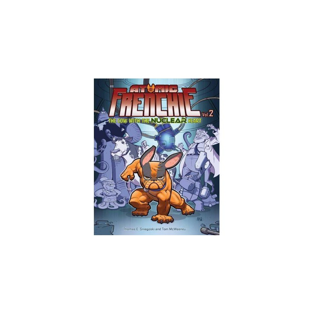 Atomic Frenchie 2 - (Atomic Frenchie) by Tom McWeeney & Tom Sniegoski (Hardcover)