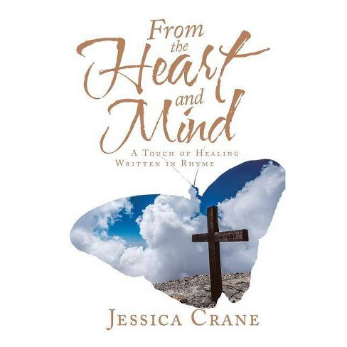 From the Heart and Mind - by  Jessica Crane (Paperback) - image 1 of 1
