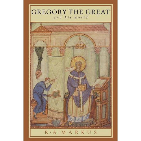 Image result for R. A. Markus, St. Gregory the Great and His World: