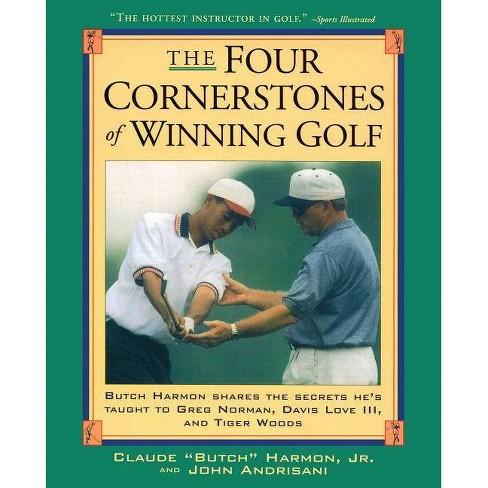 Four Cornerstones of Winning Golf - by  John Andrisiani & Butch Harmon (Paperback) - image 1 of 1
