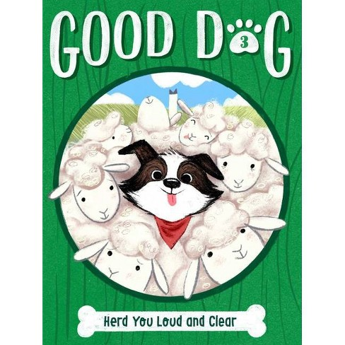Herd You Loud and Clear, 3 - (Good Dog) by  Cam Higgins (Paperback) - image 1 of 1