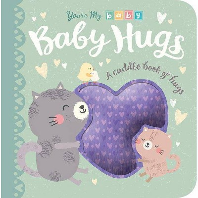 Baby Hugs - (You're My Baby)(Board_book)