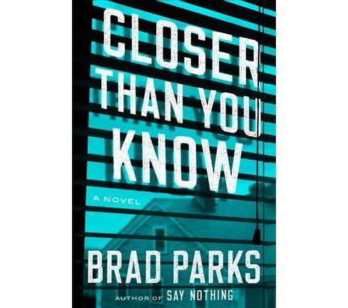 Closer Than You Know -  by Brad Parks (Hardcover) - image 1 of 1