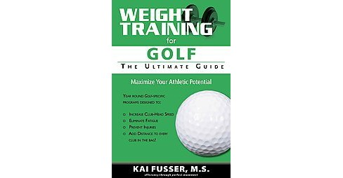 Weight Training for Golf : The Ultimate Guide (Paperback) (Kai Fusser) - image 1 of 1