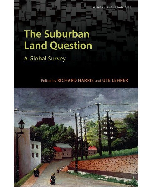 Suburban Land Question : A Global Survey -  (Global Suburbanisms) (Hardcover) - image 1 of 1