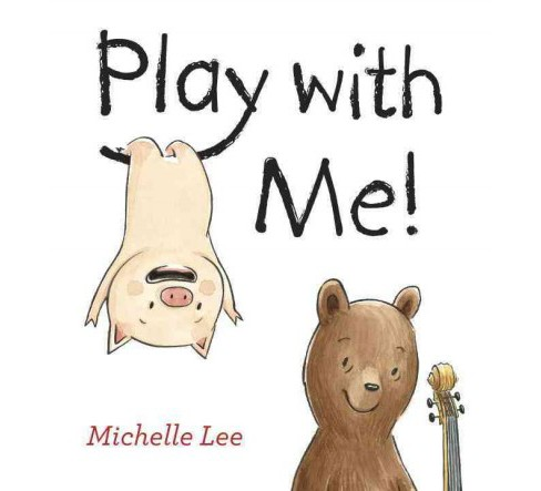 Play With Me! (School And Library) (Michelle Lee) - image 1 of 1