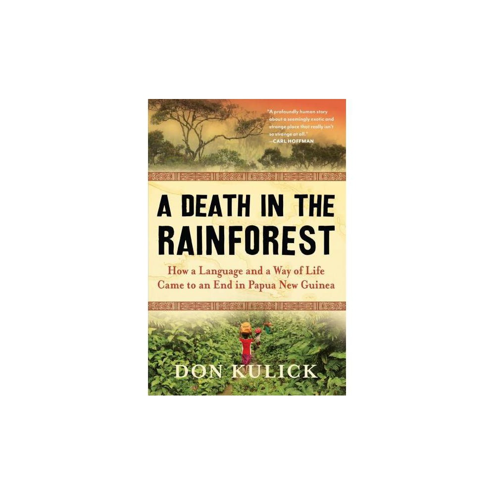 Death in the Rainforest : How a Language and a Way of Life Came to an End in Papua New Guinea