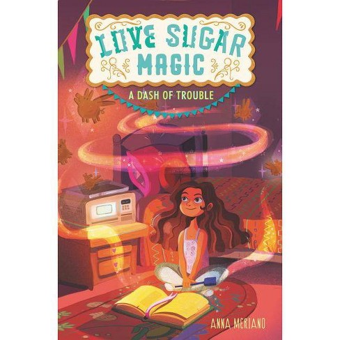 Love Sugar Magic: A Dash of Trouble - by  Anna Meriano (Paperback) - image 1 of 1