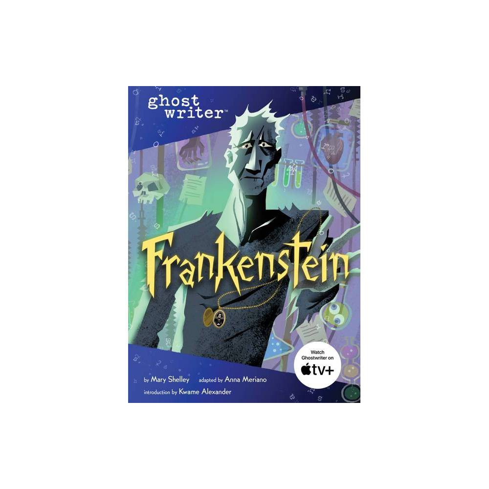 Frankenstein Ghostwriter By Mary Shelley Anna Meriano Hardcover
