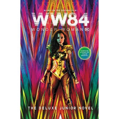 Wonder Woman 1984: The Deluxe Junior Novel - by  Calliope Glass (Hardcover)